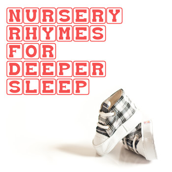 Lullaby Babies, Baby Sleep, Nursery Rhymes Music - 11 Nursery Rhymes for Deeper Sleep