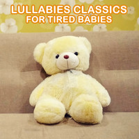 Lullaby Babies, Baby Sleep, Nursery Rhymes Music - 14 Lullabies Classics for Tired Babies