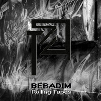 Bebadim - Rolling Tapes