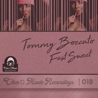 Tommy Boccuto - Fast Sweet