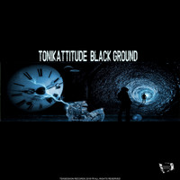 Tonikattitude - Black Ground