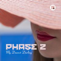 Phase 2 - My Dearest Darling