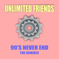 Unlimited Friends - 90's Never End (The Remixes)