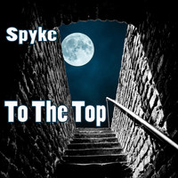 Spyke - To The Top