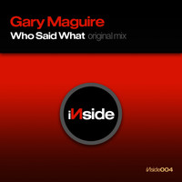 Gary Maguire - Who Said What