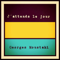 Georges Moustaki - J'attends le jour