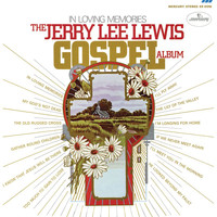 Jerry Lee Lewis - In Loving Memories (The Jerry Lee Lewis Gospel Album)