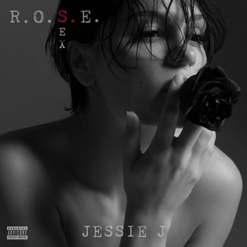 Jessie J - R.O.S.E. (Sex) (Explicit)