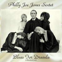 Philly Joe Jones Sextet - Blues for Dracula (Remastered 2018)