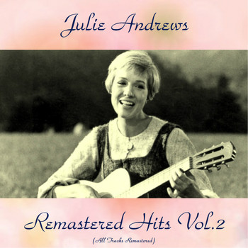 Julie Andrews - Remastered Hits Vol. 2 (All Tracks Remastered)
