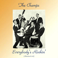 The Champs - Everybody's Rockin' (Remastered 2018)