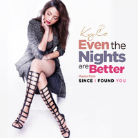 "Kyla - Even The Nights Are Better (From ""Since I Found You"")"