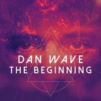 Dan Wave - The Beginning