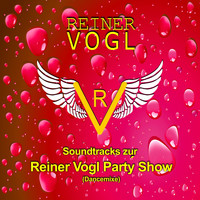 Reiner Vogl - Soundtracks zur Reiner Vogl Party Show (Dancemixe)