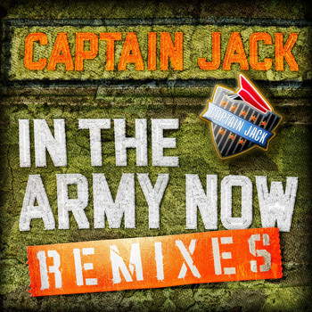 Captain Jack - In the Army Now (Remixes)
