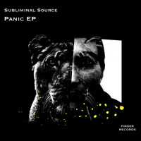 Subliminal Source - Panic EP