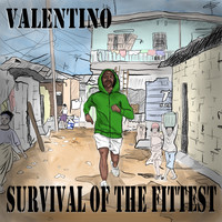 Valentino - Survival of the Fittest