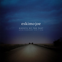 Eskimo Joe - Ghosts Of The Past (Anniversary Edition [Explicit])