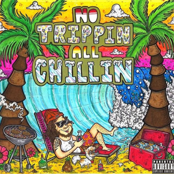 Niko - No Trippin, All Chillin' (Explicit)