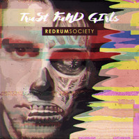 RedrumSociety - Trust Fund Girls