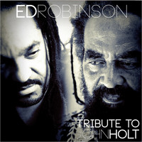 Ed Robinson - Tribute To John Holt (Deluxe Version)
