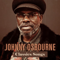 Johnny Osbourne - Johnny Osbourne Classics Songs