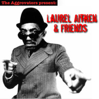 Laurel Aitken - Laurel Aitken & Friends