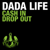 Dada Life - Cash in Drop Out