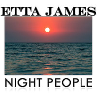 Etta James - Night People