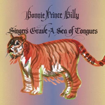 "Bonnie ""Prince"" Billy - Singer's Grave A Sea of Tongues"