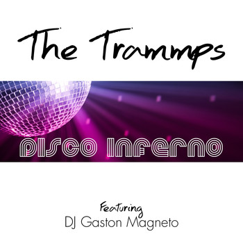 The Trammps - Disco Inferno (Remixes)