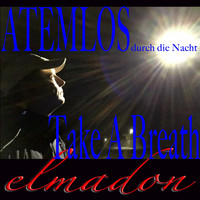 elmadon - Atemlos durch die Nacht - Take A Breath (1. Edition)