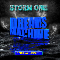 Dreams Machine - Storm One
