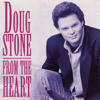 Doug Stone - From the Heart