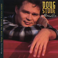 Doug Stone - More Love