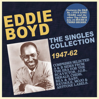 Eddie Boyd - The Singles Collection 1947-62