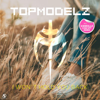 Topmodelz - I Won't Hold You Back (Reloaded)