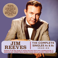 Jim Reeves - The Complete Singles As & Bs 1949-62