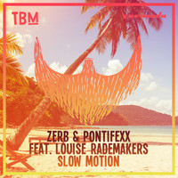 Zerb & Pontifexx feat. Louise Rademakers - Slow Motion