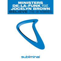Ministers De-La-Funk Feat. Jocelyn Brown - Believe (The UK Remixes)
