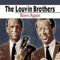 The Louvin Brothers - Born Again