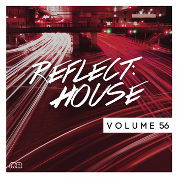 Various Artists - Reflect:House, Vol. 56