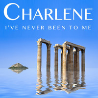 Charlene - I've Never Been to Me (Rerecorded)