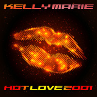 Kelly Marie - Hot Love 2001