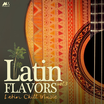 Various Artists - Latin Flavors Vol.3, Latin Chill Music