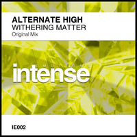 Alternate High - Withering Matter