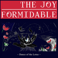 The Joy Formidable - Dance of the Lotus