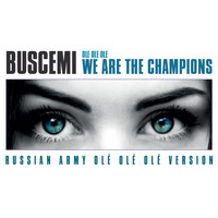 Buscemi - Ole Ole Ole We Are The Champions (Russian Army Ole Ole Ole Version)