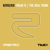 Revolver - Freak It / The Real Think