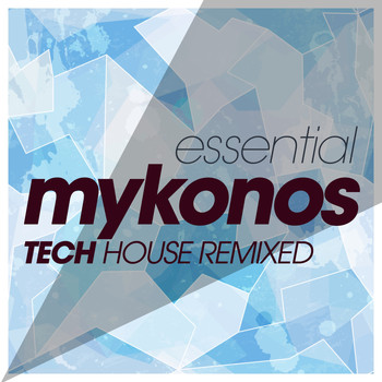 Various Artists - Essential Mykonos Tech House Hits Remixed